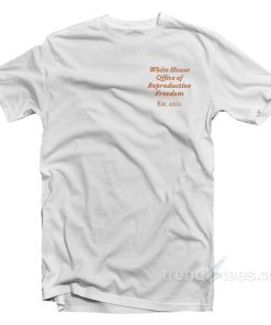 Office Of Reproductive Freedom T-Shirt