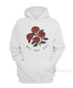 Rose Die Hoodie