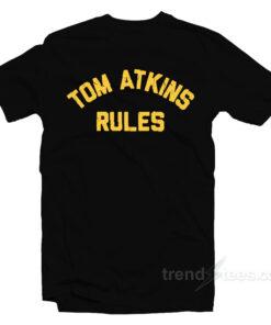 Tom Atkins RulesT-Shirt