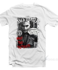 WHY SO SERIOUS - Jack Daniels T-Shirt