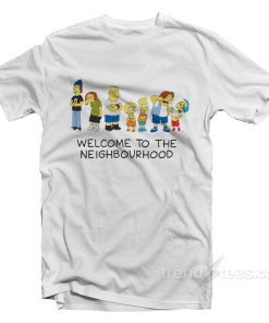Welcome To The Neighbourhood The Simpson T-Shirt