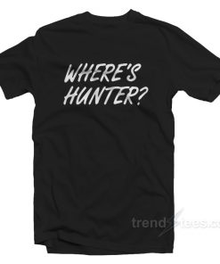 Where's Hunter T-Shirt