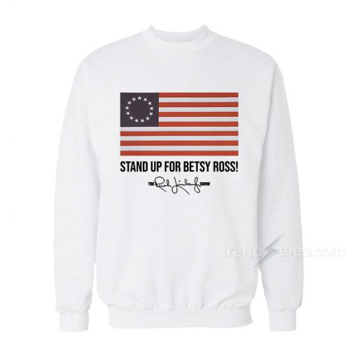 Stand Up For Betsy Ross Sweatshirt