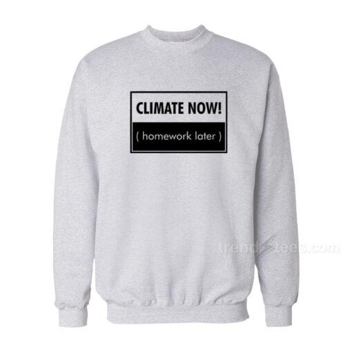 Climate Now Sweatshirt
