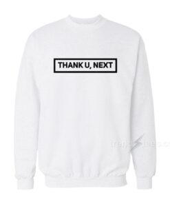 Thank You Next Sweatshirt
