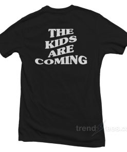 the Kids Are Coming T-shirt Tones And I