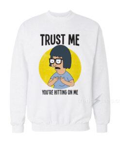 Bobs Burgers Trust Me Sweatshirt