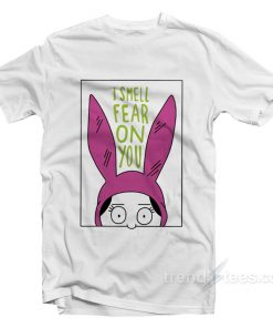 Bob's Burgers Louise I Smell Fear on You T-Shirt