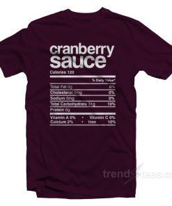 Funny Cranberry Sauce Thanksgiving Nutrition Label T-Shirt