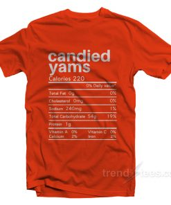 Funny Candied Yams Thanksgiving Nutrition Label T-Shirt