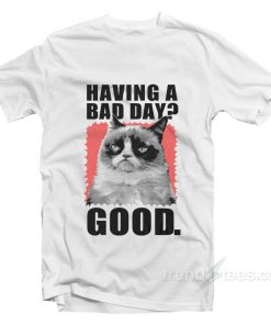 GRUMPY CAT BAD DAY T-Shirt