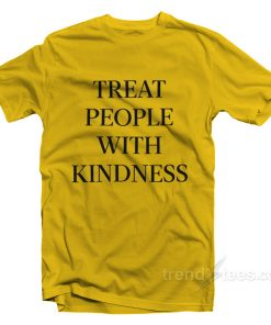 Harry Styles Treat People With Kindnes T-Shirt