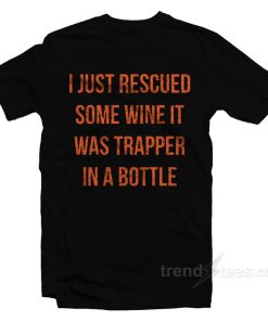 I Just Rescued Some Wine It Was Trapper In A Bottle 247x296 - HOME 2