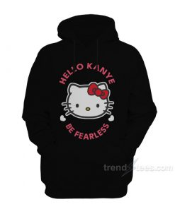 Kanye West Kitty Cat Hello Kanye Be Fearless Hoodie