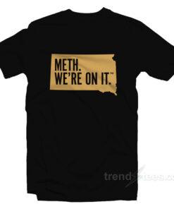 Meth - We're On It T-Shirt