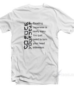Reading Japanese Is Really Easy T-Shirt