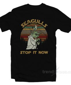 Seagulls Stop It Now T-Shirt