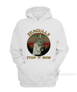 Seagulls Stop It Now Hoodie