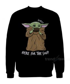 Baby Yoda Dringking Soup Sweatshirt