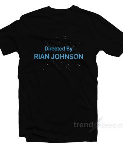 Directed By Rian Johnson T-Shirt