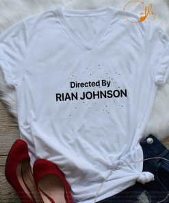 Directed by Rian Johnson shirt 247x296 - Directed By Rian Johnson T-Shirt For Unisex