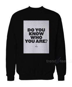 Harry Styles Do You Know Who You Are Sweatshirt
