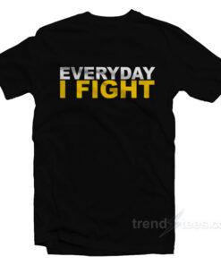 EVERYDAY I FIGHT Stuart Scott Fight Cancer Tribute T-Shirt