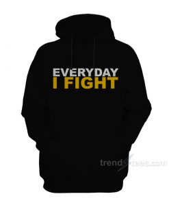 EVERYDAY I FIGHT Stuart Scott Fight Cancer Tribute Hoodie