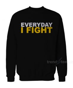 EVERYDAY I FIGHT Stuart Scott Fight Cancer Tribute Sweatshirt