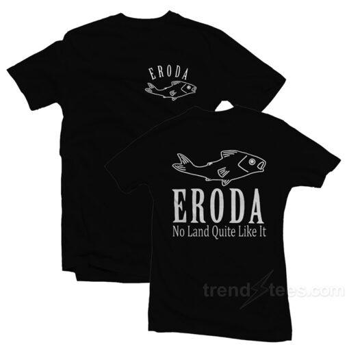 Eroda No Land Quite Like It T-Shirt