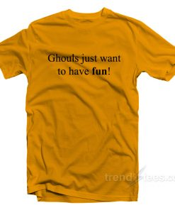 Ghouls Just Want To Have Fun T-Shirt