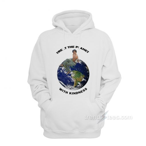 Harry Styles Treat The Planet With Kindness Hoodie