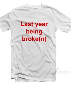 ASAP Twelvyy My Last Year Being Broken T-Shirt