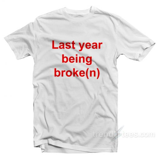 ASAP Twelvyy My Last Year Being Broken T-Shirt