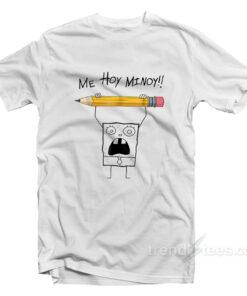 Me Hoy Minoy SpongeBob T-Shirt