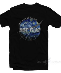 NASA Starry Night Don't Worry We Checked Not Flat T-Shirt