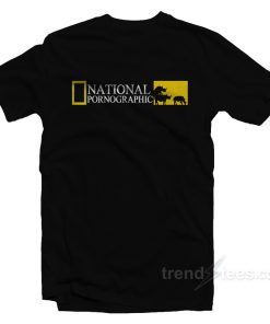 National Pornographic T-Shirt For Unisex