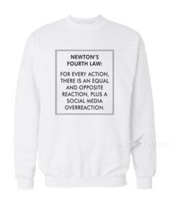 Newton's Fourth Law Sweatshirt