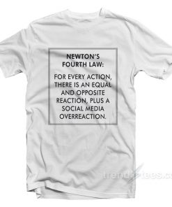 Newton's Fourth Law T-Shirt