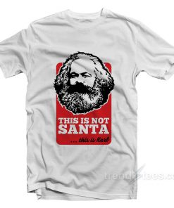 This Is Not Santa This Is Karl T-Shirt