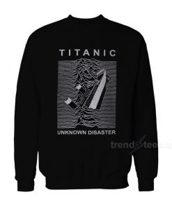 Titanic Unknown Disaster Sweatshirt
