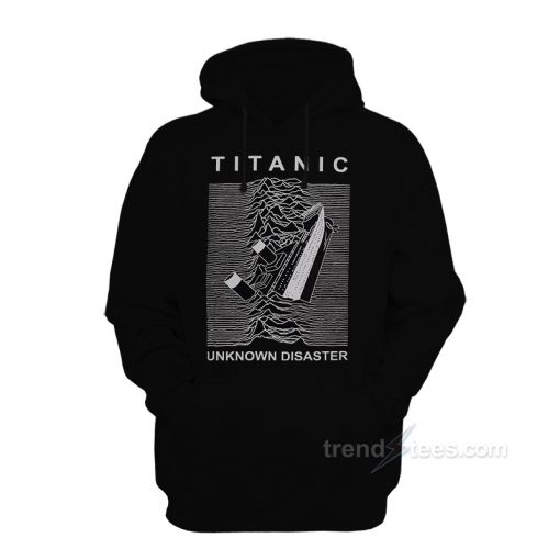 Titanic Unknown Disaster Hoodie