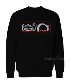 Goths For Bernie Sweatshirt