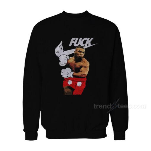 Just Fuck Mickey Tyson Sweatshirt