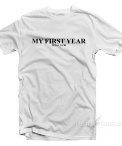 My First Year Being Rich T-Shirt For Unisex