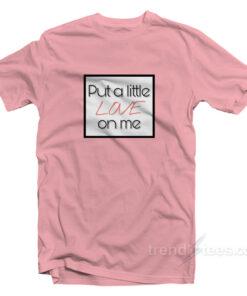 Niall Horan Put A Little Love On Me T-Shirt