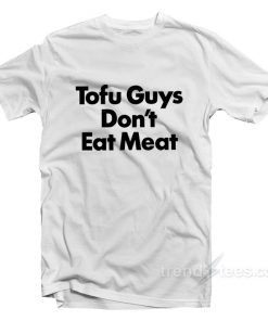 Harry Styles Tofu Guys Don't Eat Meat T-Shirt