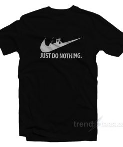 Just Do Nothing T-Shirt