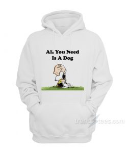 Snoopy Peanuts All You Need Is A Dog Hoodie