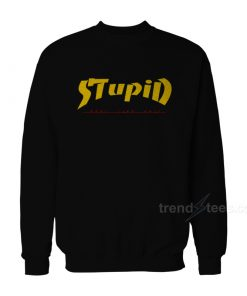 Stupid Feel Like Shit Thrasher Parody Sweatshirt